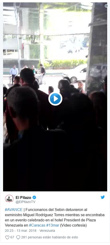 Publicación de Twitter por @ElPitazoTV: #AVANCE   Funcionarios del Sebin detuvieron al exministro Miguel Rodríguez Torres mientras se encontraba en un evento celebrado en el hotel President de Plaza Venezuela en #Caracas #13mar (Video cortesía)