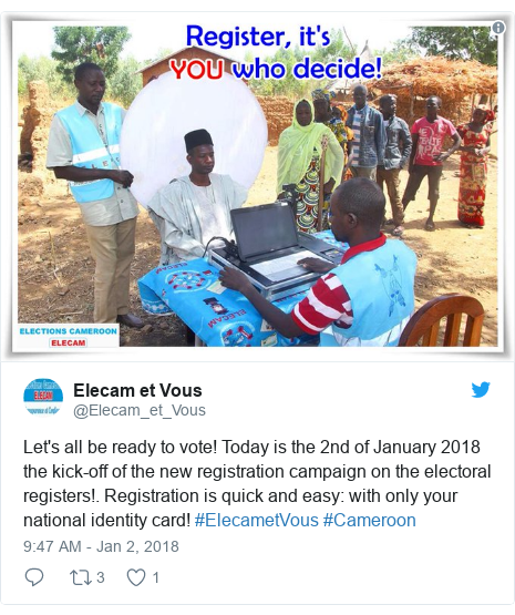 Twitter post by @Elecam_et_Vous: Let's all be ready to vote! Today is the 2nd of January 2018 the kick-off of the new registration campaign on the electoral registers!. Registration is quick and easy  with only your national identity card! #ElecametVous #Cameroon