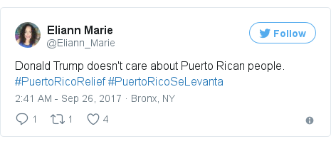 Twitter post by @Eliann_Marie: Donald Trump doesn't care about Puerto Rican people. #PuertoRicoRelief #PuertoRicoSeLevanta