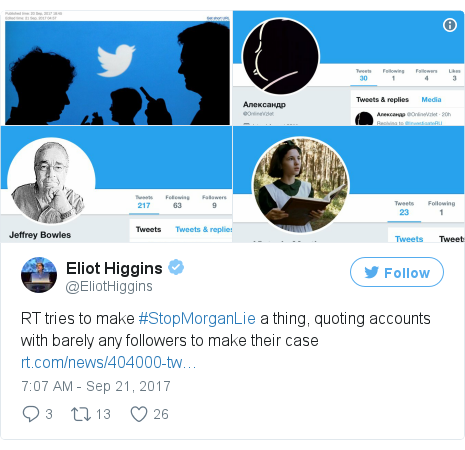 Twitter post by @EliotHiggins: RT tries to make #StopMorganLie a thing, quoting accounts with barely any followers to make their case https //t.co/Lw6xdJEXT9 pic.twitter.com/Q1PqClW6WT