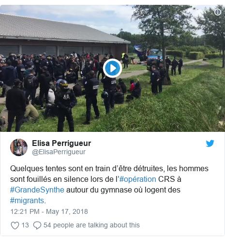 Twitter post by @ElisaPerrigueur: Quelques tentes sont en train d'être détruites, les hommes sont fouillés en silence lors de l'#opération CRS à #GrandeSynthe autour du gymnase où logent des #migrants.