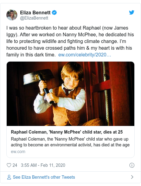 Twitter post by @ElizaBennett: I was so heartbroken to hear about Raphael (now James Iggy). After we worked on Nanny McPhee, he dedicated his life to protecting wildlife and fighting climate change. I'm honoured to have crossed paths him & my heart is with his family in this dark time.