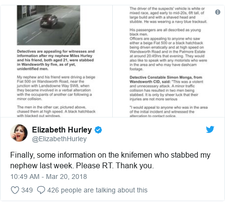 Twitter post by @ElizabethHurley: Finally, some information on the knifemen who stabbed my nephew last week. Please RT. Thank you.