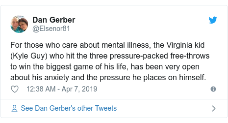 Twitter post by @Elsenor81: For those who care about mental illness, the Virginia kid (Kyle Guy) who hit the three pressure-packed free-throws to win the biggest game of his life, has been very open about his anxiety and the pressure he places on himself.