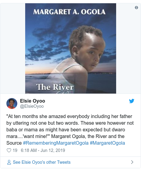 """Ujumbe wa Twitter wa @ElsieOyoo: """"At ten months she amazed everybody including her father by uttering not one but two words. These were however not baba or mama as might have been expected but dwaro mara....'want mine!'"""" Margaret Ogola, the River and the Source #RememberingMargaretOgola #MargaretOgola"""