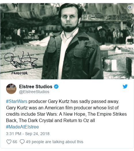 Twitter post by @ElstreeStudios: #StarWars producer Gary Kurtz has sadly passed away. Gary Kurtz was an American film producer whose list of credits include Star Wars  A New Hope, The Empire Strikes Back, The Dark Crystal and Return to Oz all #MadeAtElstree