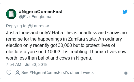 Twitter post by @ElvisEnegbuma: Just a thousand only? Haba, this is heartless and shows no remorse for the happenings in Zamfara state. An ordinary election only recently got 30,000 but to protect lives of electorate you send 1000? It is troubling if human lives now worth less than ballot and cows in Nigeria.
