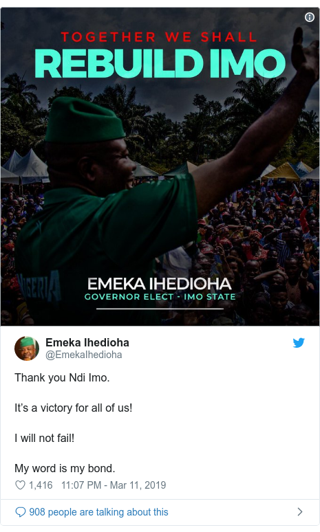 Twitter post by @EmekaIhedioha: Thank you Ndi Imo.It's a victory for all of us!I will not fail! My word is my bond.