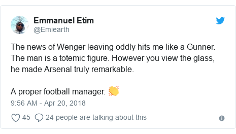Twitter post by @Emiearth: The news of Wenger leaving oddly hits me like a Gunner. The man is a totemic figure. However you view the glass, he made Arsenal truly remarkable.A proper football manager. 👏