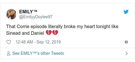 Twitter post by @EmilyyDoylee97: That Corrie episode literally broke my heart tonight like Sinead and Daniel 💔💔