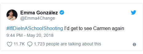 Twitter post by @Emma4Change: #IfIDieInASchoolShooting I'd get to see Carmen again