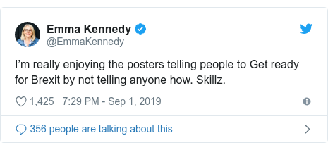 Twitter post by @EmmaKennedy: I'm really enjoying the posters telling people to Get ready for Brexit by not telling anyone how. Skillz.
