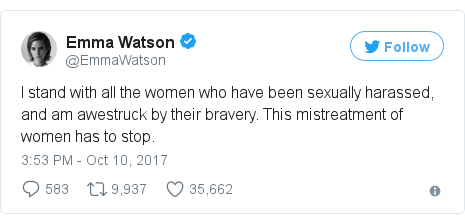 Twitter post by @EmmaWatson: I stand with all the women who have been sexually harassed, and am awestruck by their bravery. This mistreatment of women has to stop.