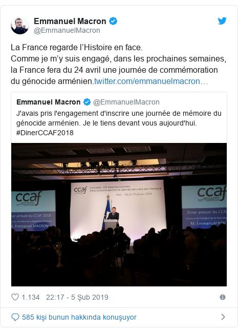@EmmanuelMacron tarafından yapılan Twitter paylaşımı: La France regarde l'Histoire en face.Comme je m'y suis engagé, dans les prochaines semaines, la France fera du 24 avril une journée de commémoration du génocide arménien.