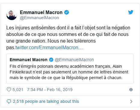 Twitter post by @EmmanuelMacron: Les injures antisémites dont il a fait l'objet sont la négation absolue de ce que nous sommes et de ce qui fait de nous une grande nation. Nous ne les tolèrerons pas.
