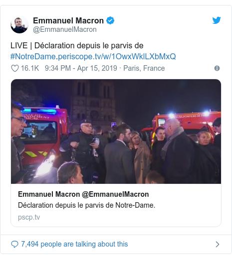 Twitter post by @EmmanuelMacron: LIVE | Déclaration depuis le parvis de #NotreDame.