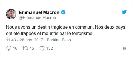 Twitter publication par @EmmanuelMacron: Nous avons un destin tragique en commun. Nos deux pays ont été frappés et meurtris par le terrorisme.