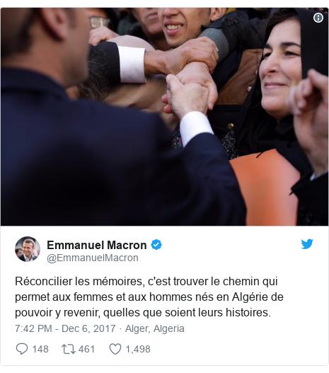 Twitter post by @EmmanuelMacron: Réconcilier les mémoires, c'est trouver le chemin qui permet aux femmes et aux hommes nés en Algérie de pouvoir y revenir, quelles que soient leurs histoires.