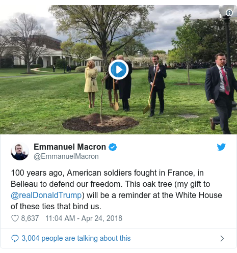 Twitter post by @EmmanuelMacron: 100 years ago, American soldiers fought in France, in Belleau to defend our freedom. This oak tree (my gift to @realDonaldTrump) will be a reminder at the White House of these ties that bind us.