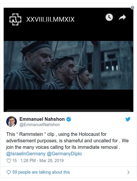 """Twitter post by @EmmanuelNahshon: This """" Rammstein """" clip , using the Holocaust for advertisement purposes, is shameful and uncalled for . We join the many voices calling for its immediate removal . @IsraelinGermany @GermanyDiplo"""