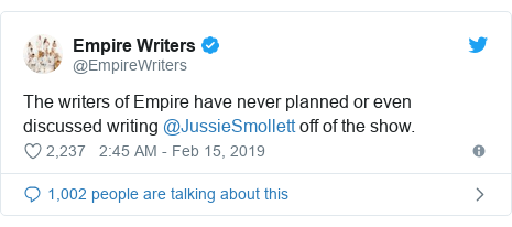 Twitter post by @EmpireWriters: The writers of Empire have never planned or even discussed writing @JussieSmollett off of the show.
