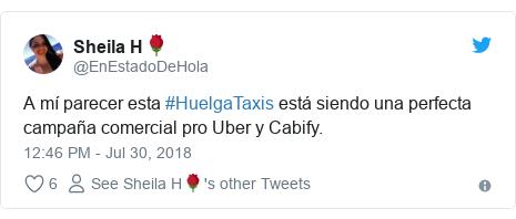Twitter post by @EnEstadoDeHola: A mí parecer esta #HuelgaTaxis está siendo una perfecta campaña comercial pro Uber y Cabify.