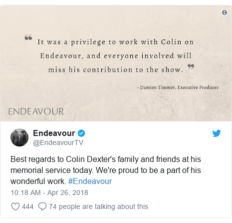 Twitter post by @EndeavourTV: Best regards to Colin Dexter's family and friends at his memorial service today. We're proud to be a part of his wonderful work. #Endeavour