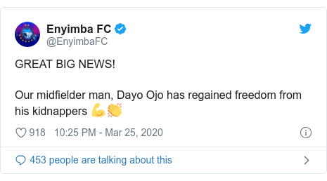 Twitter post by @EnyimbaFC: GREAT BIG NEWS!Our midfielder man, Dayo Ojo has regained freedom from his kidnappers 💪👏