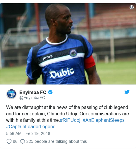 Twitter post by @EnyimbaFC: We are distraught at the news of the passing of club legend and former captain, Chinedu Udoji. Our commiserations are with his family at this time.#RIPUdoji #AnElephantSleeps #CaptainLeaderLegend
