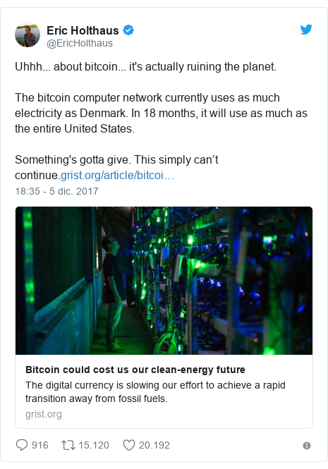 Publicación de Twitter por @EricHolthaus: Uhhh... about bitcoin... it's actually ruining the planet.The bitcoin computer network currently uses as much electricity as Denmark. In 18 months, it will use as much as the entire United States.Something's gotta give. This simply can't continue.