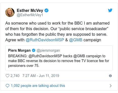 """Twitter post by @EstherMcVey1: As someone who used to work for the BBC I am ashamed of them for this decision. Our """"public service broadcaster"""" who has forgotten the public they are supposed to serve.Agree with @RuthDavidsonMSP & @GMB campaign"""