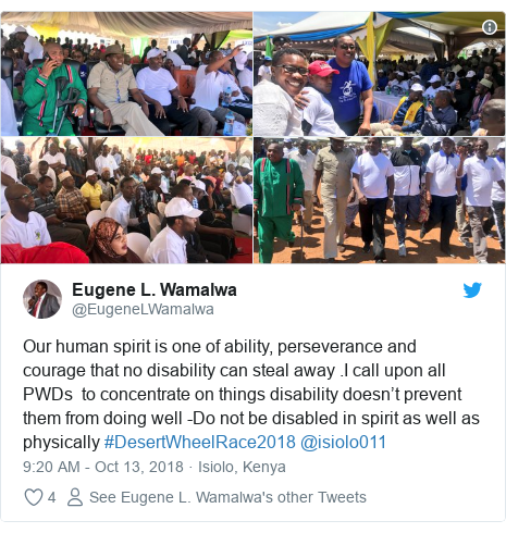 Ujumbe wa Twitter wa @EugeneLWamalwa: Our human spirit is one of ability, perseverance and courage that no disability can steal away .I call upon all PWDs  to concentrate on things disability doesn't prevent them from doing well -Do not be disabled in spirit as well as physically #DesertWheelRace2018 @isiolo011