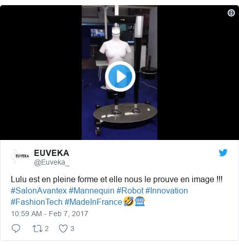 Twitter post by @Euveka_: Lulu est en pleine forme et elle nous le prouve en image !!! #SalonAvantex #Mannequin #Robot #Innovation #FashionTech #MadeInFrance🤣🤖