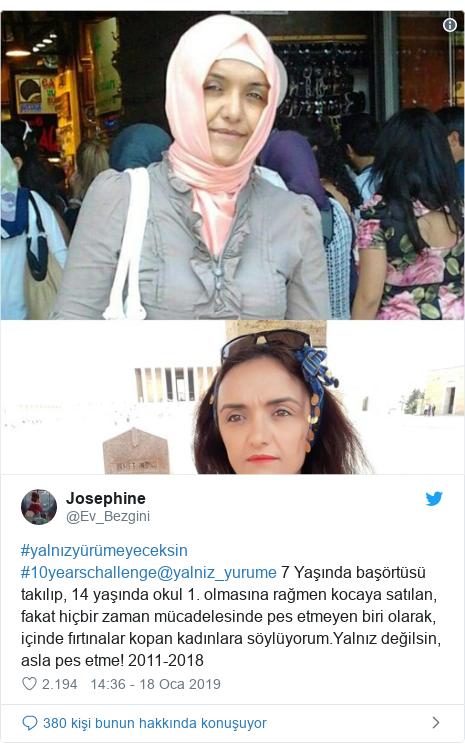 @Ev_Bezgini tarafından yapılan Twitter paylaşımı: #yalnızyürümeyeceksin #10yearschallenge@yalniz_yurume 7 Yaşında başörtüsü takılıp, 14 yaşında okul 1. olmasına rağmen kocaya satılan, fakat hiçbir zaman mücadelesinde pes etmeyen biri olarak, içinde fırtınalar kopan kadınlara söylüyorum.Yalnız değilsin, asla pes etme! 2011-2018