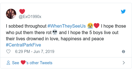 Twitter post by @ExO1990x: I sobbed throughout #WhenTheySeeUs 😭❤ I hope those who put them there rot💀 and I hope the 5 boys live out their lives drowned in love, happiness and peace #CentralParkFive