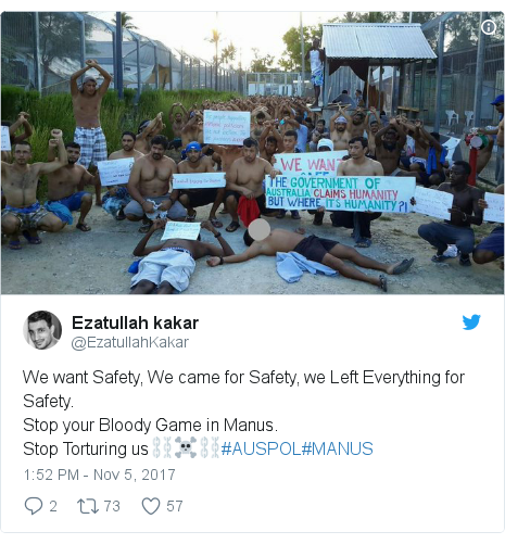 Twitter post by @EzatullahKakar: We want Safety, We came for Safety, we Left Everything for Safety.Stop your Bloody Game in Manus.Stop Torturing us⛓️☠️⛓️#AUSPOL#MANUS