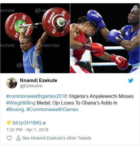 Twitter post by @Ezekutive: #commonwealthgames2018  Nigeria's Anyalewechi Misses #Weightlifting Medal; Ojo Loses To Ghana's Addo In #Boxing. #CommonwealthGames👉