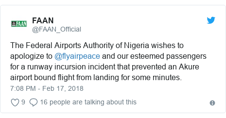 Twitter post by @FAAN_Official: The Federal Airports Authority of Nigeria wishes to apologize to @flyairpeace and our esteemed passengers for a runway incursion incident that prevented an Akure airport bound flight from landing for some minutes.