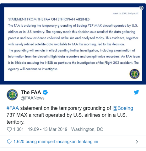 Twitter pesan oleh @FAANews: #FAA statement on the temporary grounding of @Boeing 737 MAX aircraft operated by U.S. airlines or in a U.S. territory.