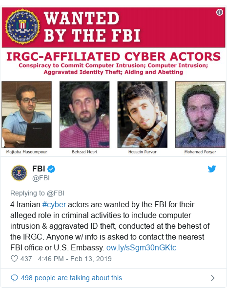 Twitter post by @FBI: 4 Iranian #cyber actors are wanted by the FBI for their alleged role in criminal activities to include computer intrusion & aggravated ID theft, conducted at the behest of the IRGC. Anyone w/ info is asked to contact the nearest FBI office or U.S. Embassy.