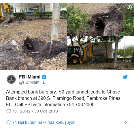 @FBIMiamiFL tarafından yapılan Twitter paylaşımı: Attempted bank burglary.  50 yard tunnel leads to Chase Bank branch at 390 S. Flamingo Road, Pembroke Pines, FL.  Call FBI with information 754.703.2000.