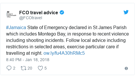 Twitter post by @FCOtravel: #Jamaica State of Emergency declared in St James Parish which includes Montego Bay, in response to recent violence including shooting incidents. Follow local advice including restrictions in selected areas, exercise particular care if travelling at night.