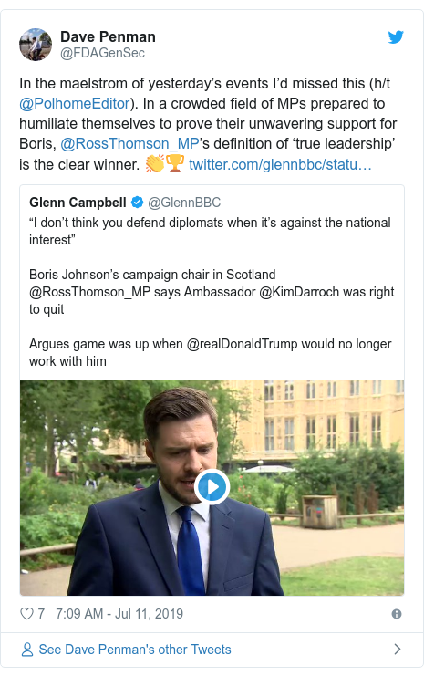 Twitter post by @FDAGenSec: In the maelstrom of yesterday's events I'd missed this (h/t @PolhomeEditor). In a crowded field of MPs prepared to humiliate themselves to prove their unwavering support for Boris, @RossThomson_MP's definition of 'true leadership' is the clear winner. 👏🏆