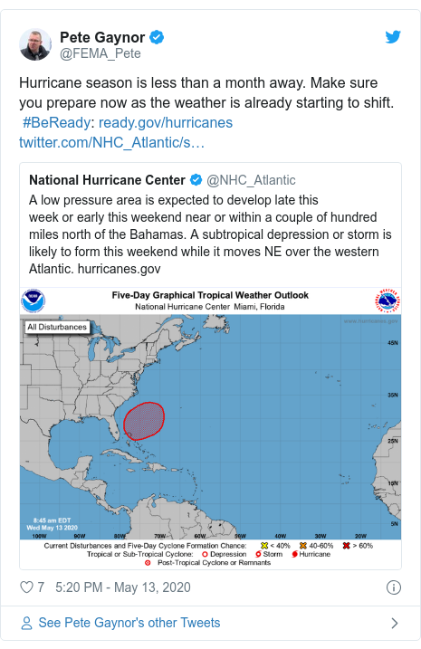 Twitter post by @FEMA_Pete: Hurricane season is less than a month away. Make sure you prepare now as the weather is already starting to shift.  #BeReady