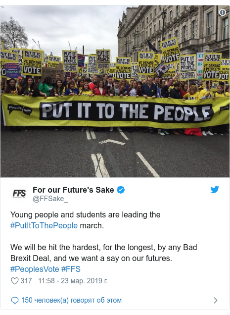 Twitter пост, автор: @FFSake_: Young people and students are leading the #PutItToThePeople march. We will be hit the hardest, for the longest, by any Bad Brexit Deal, and we want a say on our futures. #PeoplesVote #FFS
