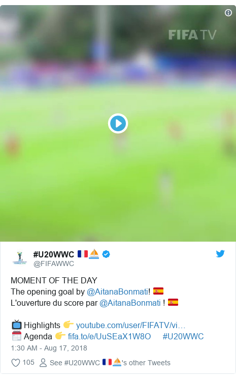 Twitter post by @FIFAWWC: MOMENT OF THE DAYThe opening goal by @AitanaBonmati! 🇪🇸L'ouverture du score par @AitanaBonmati ! 🇪🇸📺 Highlights 👉 🗓 Agenda 👉       #U20WWC