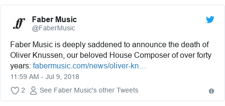 Twitter post by @FaberMusic: Faber Music is deeply saddened to announce the death of Oliver Knussen, our beloved House Composer of over forty years