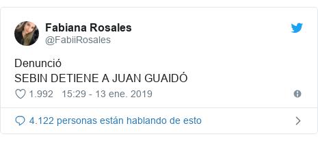 Publicación de Twitter por @FabiiRosales: Denunció SEBIN DETIENE A JUAN GUAIDÓ
