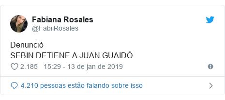 Twitter post de @FabiiRosales: Denunció SEBIN DETIENE A JUAN GUAIDÓ
