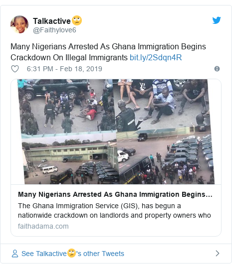 Twitter post by @Faithylove6: Many Nigerians Arrested As Ghana Immigration Begins Crackdown On Illegal Immigrants